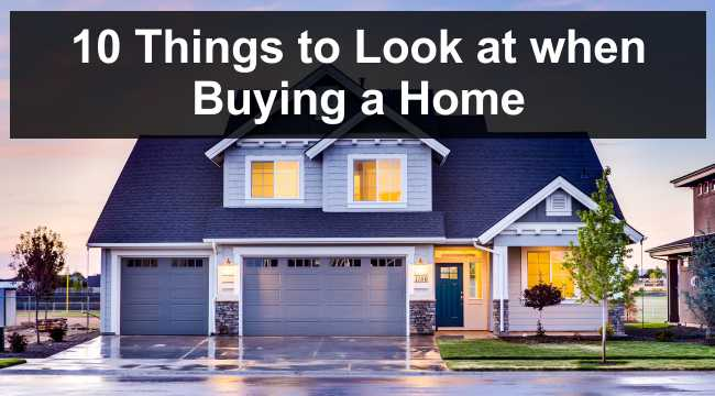 10 Things to Look at when Buying a Home